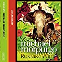 Running Wild Audiobook by Michael Morpurgo Narrated by Michael Morpurgo