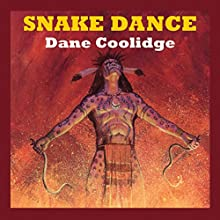 Snake Dance Audiobook by Dane Coolidge Narrated by Jeff Harding