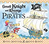 Ronda Armitage Small Knight and George: Small Knight and George and the Pirates