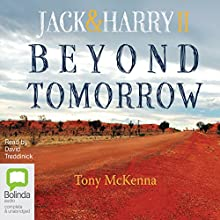 Beyond Tomorrow: Jack & Harry II (       UNABRIDGED) by Tony McKenna Narrated by David Tredinnick