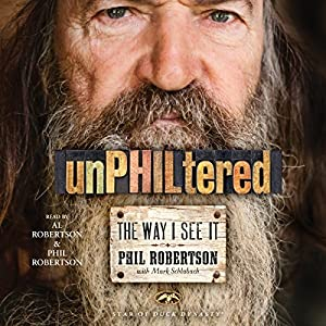 unPHILtered: The Way I See It | [Phil Robertson, Mark Schlabach]