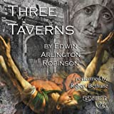 The Three Taverns: Collected Poems of Edwin Arlington Robinson, Book 7