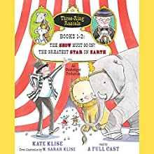 Three-Ring Rascals, Books 1-2: The Show Must Go On!; The Greatest Star on Earth (       UNABRIDGED) by Kate Klise, M. Sarah Klise (contributor) Narrated by Various