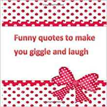 Funny quotes to make you giggle and laugh: funny quotes ...