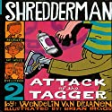 Shredderman: Attack of the Tagger Audiobook by Wendelin Van Draanen Narrated by Daniel Young