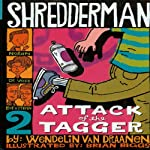 Shredderman: Attack of the Tagger | Wendelin Van Draanen
