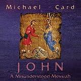 John: A Misunderstood Messiah (Biblical Imagination)