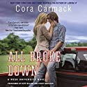 All Broke Down: Rusk University, Book 2 Audiobook by Cora Carmack Narrated by Kate DeLane, Teddy Hamilton