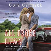 All Broke Down: Rusk University, Book 2 | Cora Carmack