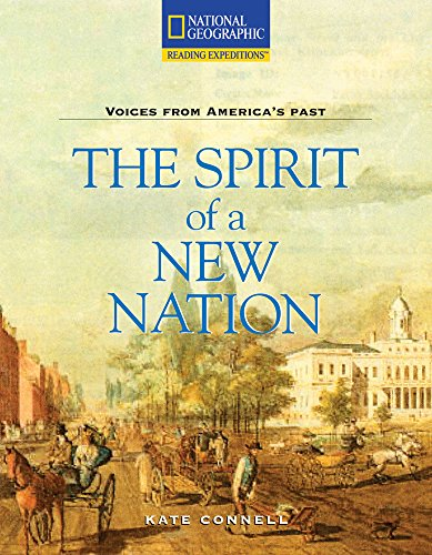 Reading Expeditions (Social Studies: Voices From America's Past): The Spirit of a New Nation (Avenues)