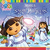 Dora Saves The Snow Princess (Turtleback School & Library Binding Edition) (Dora the Explorer 8x8 (Pb)) (1436450365) by Beinstein, Phoebe