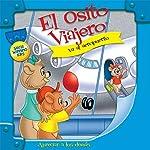 El Osito Viajero va al aeropuerto [Traveling Bear Goes to the Airport (Texto Completo)] | Christian Joseph Hainsworth