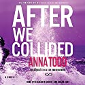 After We Collided: The After Series, Book 2 (       UNABRIDGED) by Anna Todd Narrated by Shane East, Elizabeth Louise