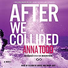 After We Collided: The After Series (       UNABRIDGED) by Anna Todd Narrated by Shane East, Elizabeth Louise