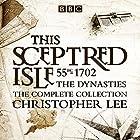 The Sceptred Isle: The Dynasties: The Complete BBC Collection Radio/TV von Christopher Lee Gesprochen von: Anna Massey