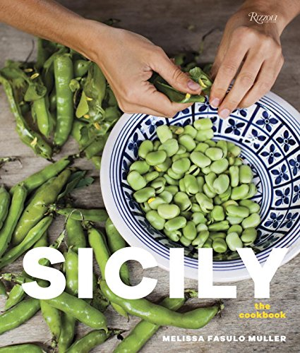 Sicily: The Cookbook by Melissa Fasulo Muller