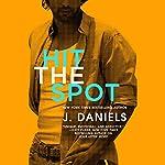 Hit the Spot | J. Daniels