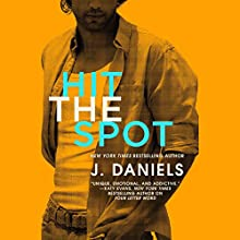 Hit the Spot Audiobook by J. Daniels Narrated by Sebastian York, Kate Russell