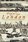 Pepys's London: Everyday Life in Lond...