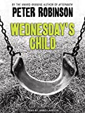 Wednesday's Child (Inspector Banks) Peter Robinson