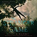The Stranger Game Audiobook by Cylin Busby Narrated by Erin Spencer, Arielle DeLisle