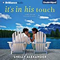 It's In His Touch: A Red River Valley Novel (       UNABRIDGED) by Shelly Alexander Narrated by Cris Dukehart