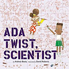 Ada Twist, Scientist Audiobook by Andrea Beaty Narrated by Bahni Turpin