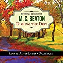 Dishing the Dirt: An Agatha Raisin Mystery Audiobook by M. C. Beaton Narrated by Alison Larkin