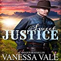 Sweet Justice Audiobook by Vanessa Vale Narrated by Gregory Salinas