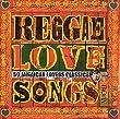Reggae Love Songs - 48 Jamaican Lovers Classics