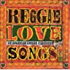Reggae Love Songs - 48 Jamaican Lovers Classics