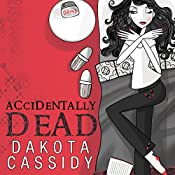 Accidentally Dead: Accidentally Friends, Book 2 | [Dakota Cassidy]