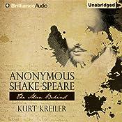 Anonymous Shake-Speare: The Man Behind | [Kurt Kreiler]