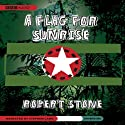 A Flag for Sunrise (       UNABRIDGED) by Robert Stone Narrated by Stephen Lang