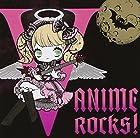V-ANIME ROCKS!(�߸ˤ��ꡣ)