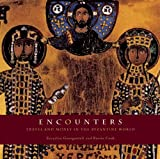 img - for Encounters: Travel and Money in the Byzantine World book / textbook / text book