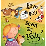Have You Seen My Potty?by Mij Kelly
