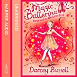 Magic Ballerina (8) - Rosa and the Golden Bird | Darcey Bussell