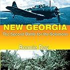 New Georgia: The Second Battle for the Solomons: Twentieth-Century Battles Hörbuch von Ronnie Day Gesprochen von: Paul Bloede