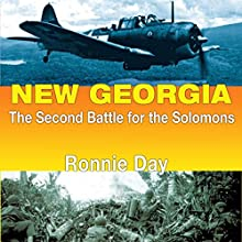 New Georgia: The Second Battle for the Solomons: Twentieth-Century Battles | Livre audio Auteur(s) : Ronnie Day Narrateur(s) : Paul Bloede