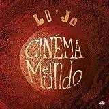Lo Jo Cinema El Mundo - Lo'Jo