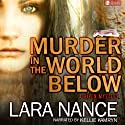 Murder in the World Below: A Haven Mystery (       UNABRIDGED) by Lara Nance Narrated by Kellie Kamryn