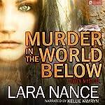 Murder in the World Below: A Haven Mystery | Lara Nance