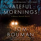 Fateful Mornings: Henry Farrell Series, Book 2 Hörbuch von Tom Bouman Gesprochen von: Joe Barrett