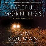 Fateful Mornings: Henry Farrell Series, Book 2 | Tom Bouman