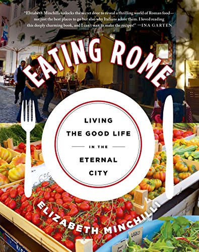 Download Eating Rome: Living the Good Life in the Eternal City