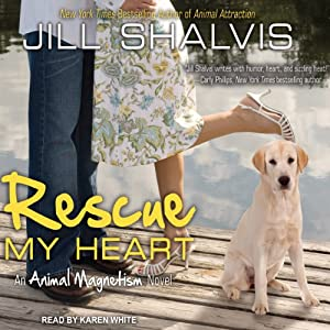 Rescue My Heart: An Animal Magnetism Novel, Book 3 | [Jill Shalvis]