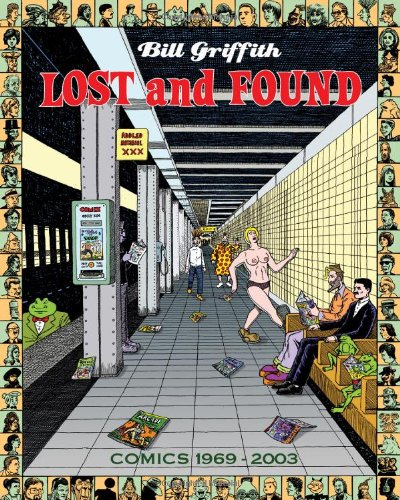 Bill Griffith Lost And Found 1970 - 1994