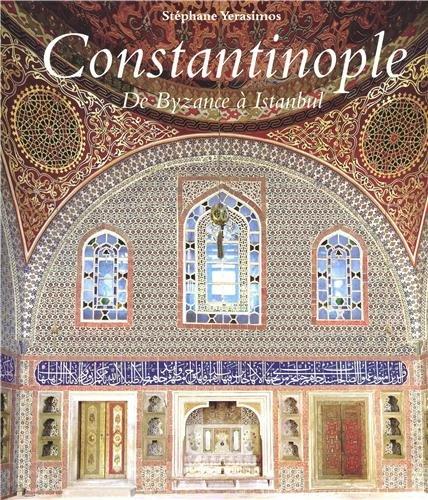 Constantinople : De Byzance à Istanbul  (Ancien prix éditeur : 45 euros)