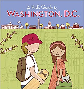 A Kid's Guide to Washington, D.C.: Revised and Updated Edition written by Inc Harcourt